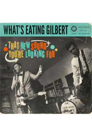 What's Eating Gilbert - The New Sound You're Lookin For