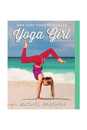 """Yoga Girl"" by Rachel Brathen"