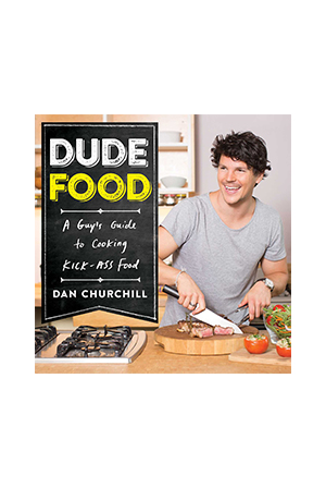 """Dude Food"" by Dan Churchill"