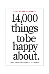 14,000 Things To Be Happy About by Barbara Ann Kipfer
