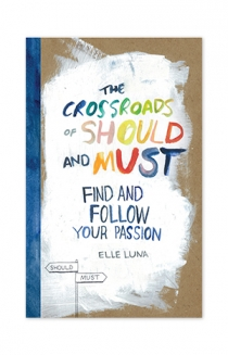 """The Crossroad of Should and Must"" by Elle Luna"