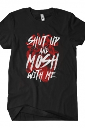 Shut Up And Mosh With Me Tee (Black)